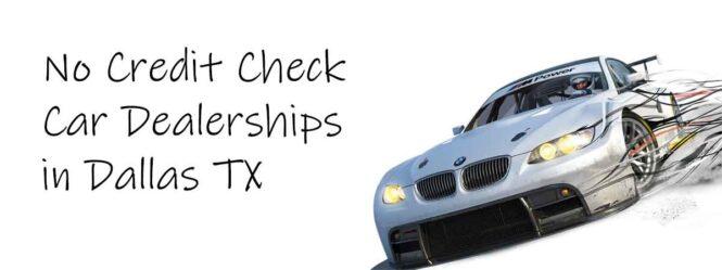 No Credit Check Dealerships in Dallas